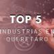 Principales industrias en Querétaro